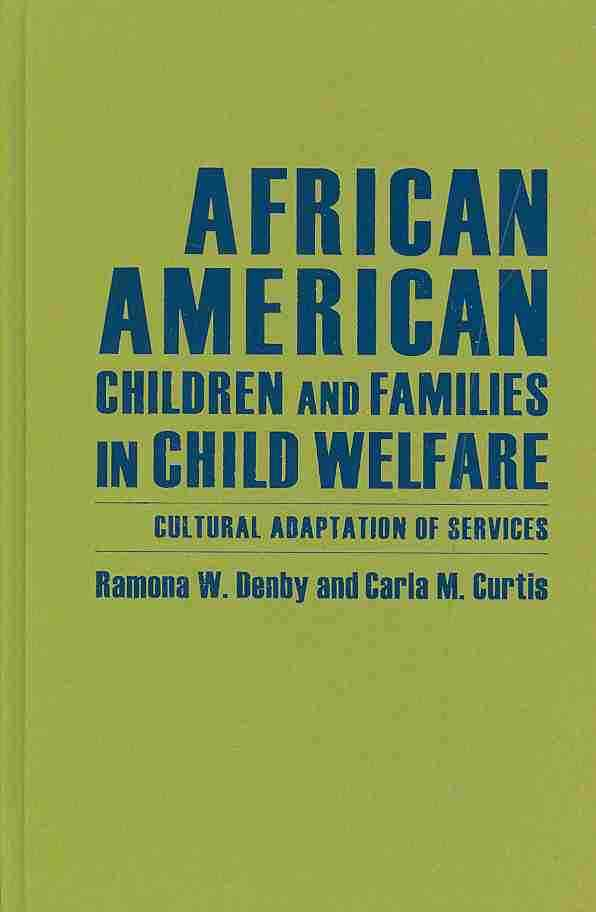 African American Children and Families in Child Welfare By Denby, Ramona/ Curtis, Carla M